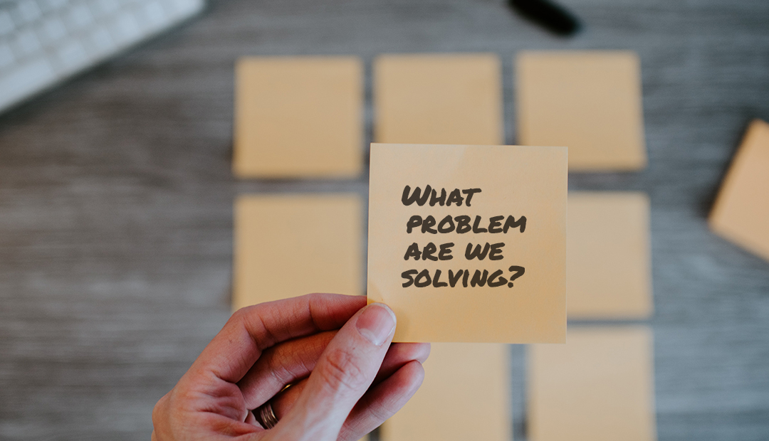 What problem are you solving on a sticky note