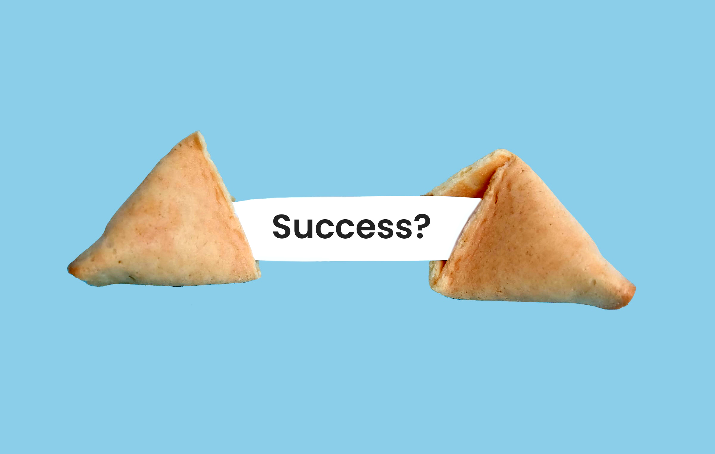 Success? in a fortune cookie