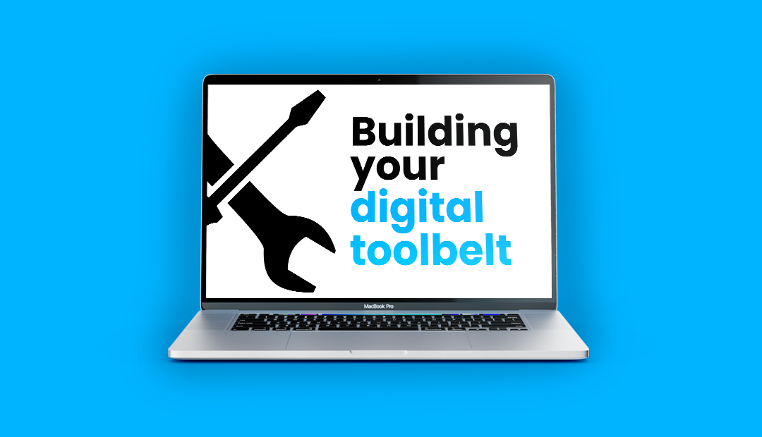 building your digital tool belt