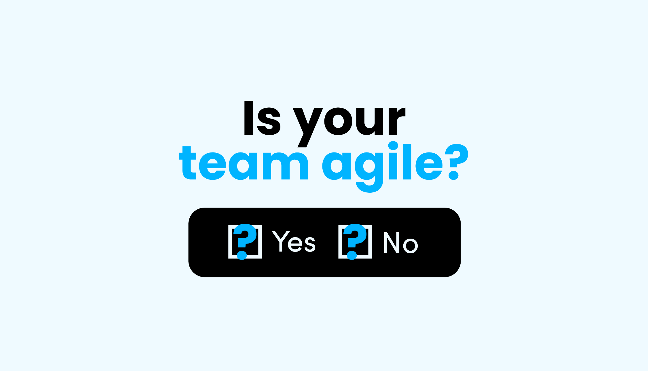 Is Your Team Agile?